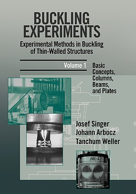 Buckling Experiments, Basic Concepts, Columns, Beams and Plates - Singer, J