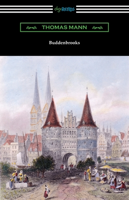 Buddenbrooks - Mann, Thomas, and Lowe-Porter, H T (Translated by)