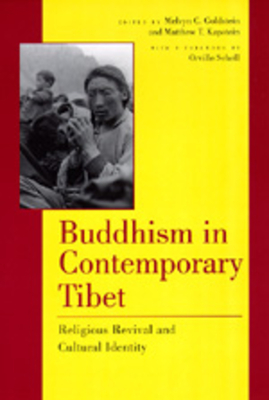 Buddhism in Contemporary Tibet: Religious Revival - Goldstein, Melvyn C (Editor), and Kapstein, Matthew T (Editor), and Schnell, Orville (Foreword by)