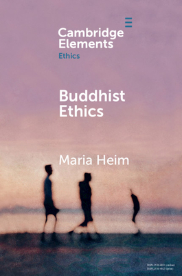 Buddhist Ethics - Heim, Maria