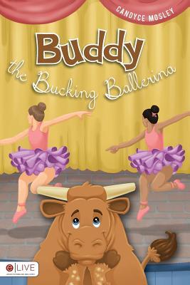Buddy the Bucking Ballerina - Mosley, Candyce