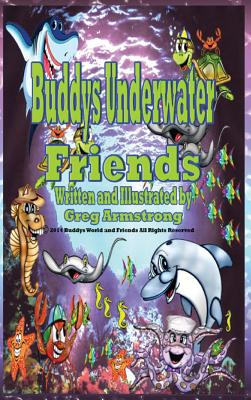Buddys Underwater Friends - Armstrong, Gregory D