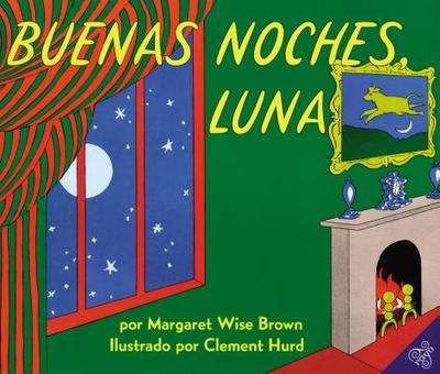 Buenas noches luna - Brown, Margaret Wise, and Hurd, Clement (Illustrator)