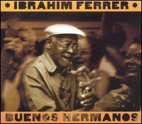 Buenos Hermanos - Ibrahím Ferrer