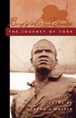 Buffalo Dance: The Journey of York - Walker, Frank X