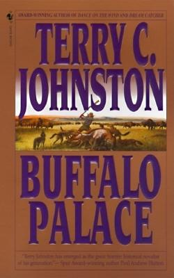 Buffalo Palace: The Plainsmen - Johnston, Terry C