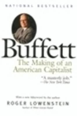 Buffett: The Making of an American Capitalist - Lowenstein, Roger