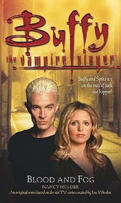 Buffy: Blood And Fog: Buffy The Vampire Slayer - Holder, Nancy