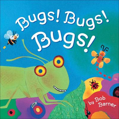 Bugs! Bugs! Bugs! - Barner, Bob