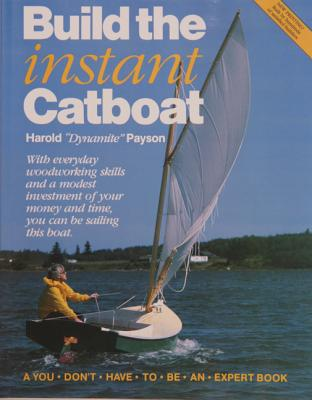 Build the Instant Catboat - Payson, Harold