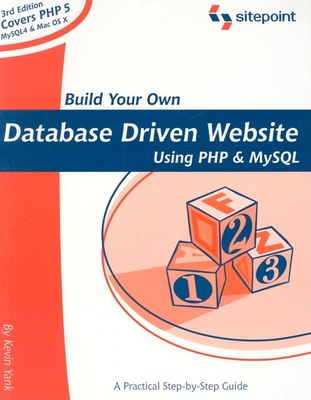 Build Your Own Database Driven Website Using PHP & MySQL - Yank, Kevin