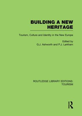 Building a New Heritage - Ashworth, Gregory (Editor)