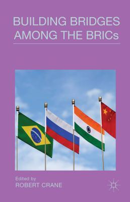 Building Bridges Among the BRICs - Crane, Robert