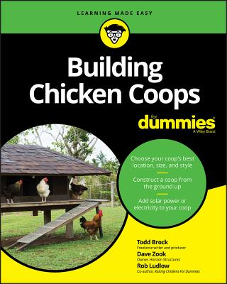 Building Chicken Coops For Dummies - Brock, Todd, and Zook, David, and Ludlow, Rob