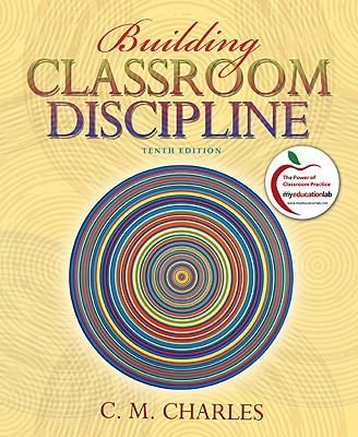 Building Classroom Discipline - Charles, C M, and Senter, Gail W (Contributions by), and Cook, Paula (Contributions by)