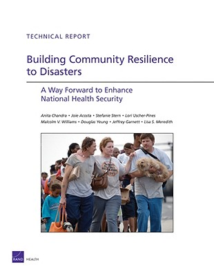 Building Community Resilience to Disasters: A Way Forward to Enhance National Health Security - Chandra, Anita