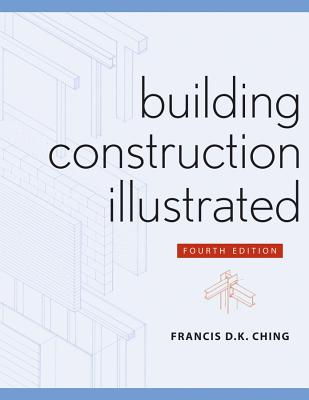 Building Construction Illustrated - Ching, Francis D K