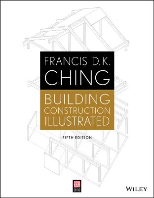 Building Construction Illustrated - Ching, Francis D. K.
