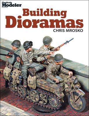 Building Dioramas - Mrosko, Chris