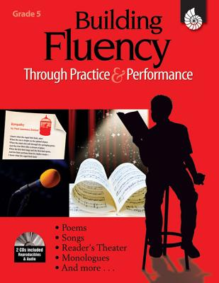 Building Fluency Through Practice & Performance: Grade 5 - Griffith, Lorraine, and Rasinski, Timothy V, PhD