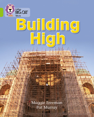 Building High: Band 11/Lime - Freeman, Maggie, and Collins Educational, and Moon, Cliff (Series edited by)