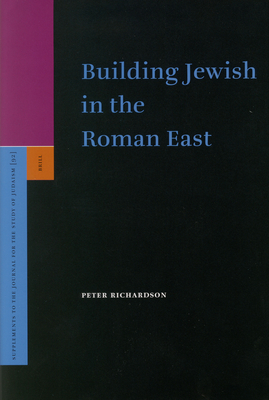 Building Jewish in the Roman East - Richardson, Peter