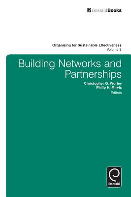 Building Networks and Partnerships - Mirvis, Philip H, and Shani, Abraham B Rami, Professor