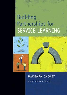 Building Partnerships for Service-Learning - Jacoby, Barbara (Editor)
