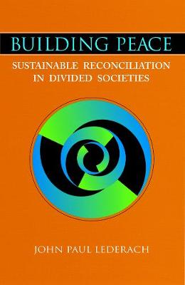 Building Peace: Sustainable Reconciliation in Divided Societies - Lederach, John Paul