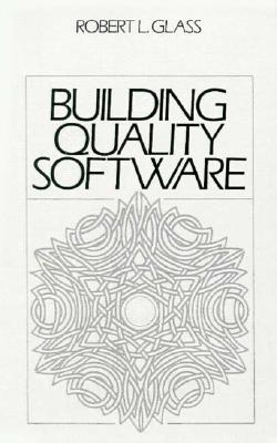 Building Quality Software - Glass, Robert L