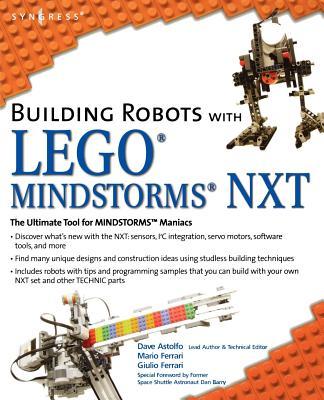 Building Robots with Lego Mindstorms NXT - Ferrari, Mario, and Ferrari, Guilio, and Astolfo, David (Editor)