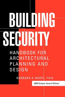 Building Security: Handbook for Architectural Planning and Design - Nadel, Barbara A