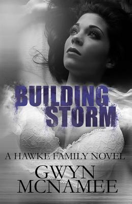 Building Storm: (a Hawke Family Novel) - McNamee, Gwyn