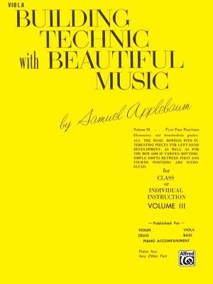 Building Technic with Beautiful Music, Bk 3: Viola - Applebaum, Samuel