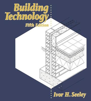 Building Technology - Seeley, Ivor H.