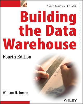 Building the Data Warehouse - Inmon, W H
