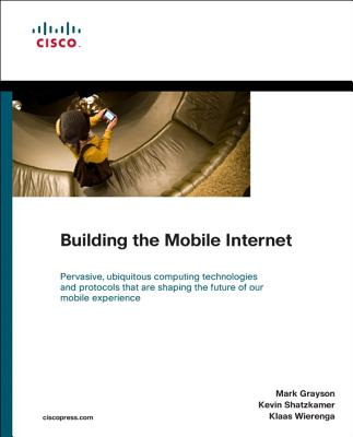 Building the Mobile Internet - Grayson, Mark