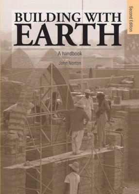 Building with Earth: A Handbook - Norton, John