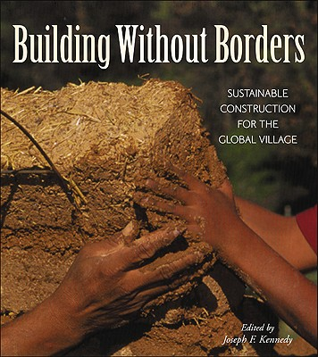 Building Without Borders: Sustainable Construction for the Global Village - Kennedy, Joe F (Editor)