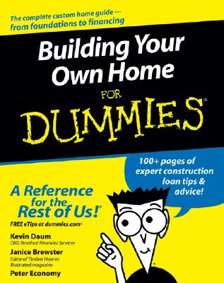 Building Your Own Home for Dummies - Daum, Kevin, and Brewster, Janice, and Economy, Peter