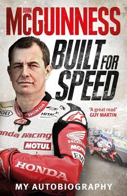 Built for Speed: Bikers, Beers and Balls of Steel - McGuinness, John