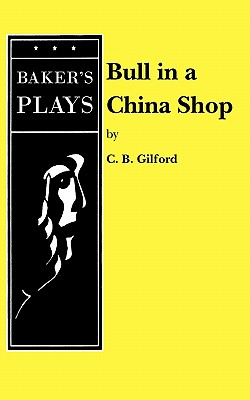 Bull in a China Shop - Gilford, C B