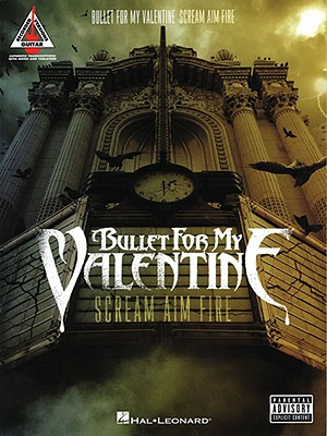 Bullet for My Valentine: Scream Aim Fire - Weeks, Olly, and Holliday, Lucy (Editor), and Davis, Alex (Editor)