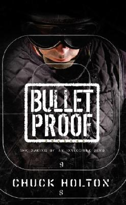 Bulletproof: The Making of an Invincible Mind - Holton, Chuck