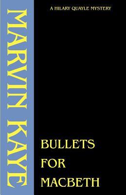 Bullets for Macbeth - Kaye, Marvin