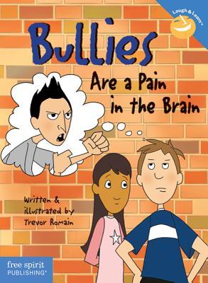Bullies Are a Pain in the Brain - Romain, Trevor