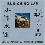 Bun-Ching Lam: Mountain Clear Water Remote