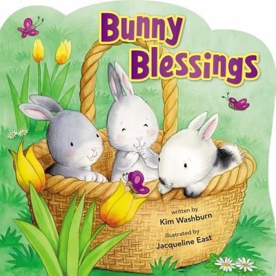 Bunny Blessings - Washburn, Kim, and East, Jacqueline (Illustrator)
