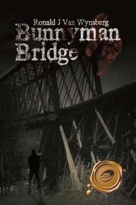 Bunnyman Bridge - Ronald J Van Wynsberg, J Van Wynsberg, and Van Wynsberg, Ronald J