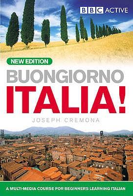 BUONGIORNO ITALIA! COURSE BOOK (NEW EDITION) - Cremona, John, and Cremona, Joseph, and Cremona, Marie-Louise